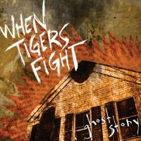 When Tigers Fight - Ghost Story