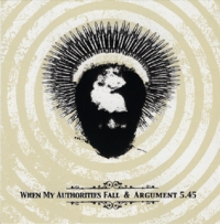 When My Authorities Fall / Arguments 5.45 - Split
