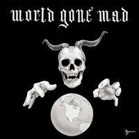 World Gone Mad - World Gone Mad