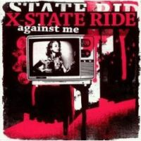 X-State-Ride - Against Me