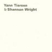 Yann Tiersen & Shannon Wright - st