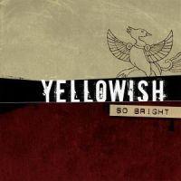 Yellowish - So Bright