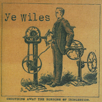 Ye Wiles - Smoothing Away The Horrors of Indigestion