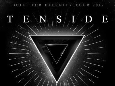 ALLSCHOOLS PRESENTS: TENSIDE - Built For Eternity Tour 2017