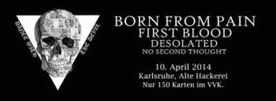 Photo zu 10.04.2014: Born From Pain, First Blood, Desolated, No Second Thought - Karlsruhe - Alte Hackerei