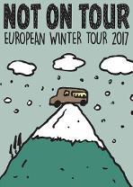 NOT ON TOUR European Winter Tour 2017
